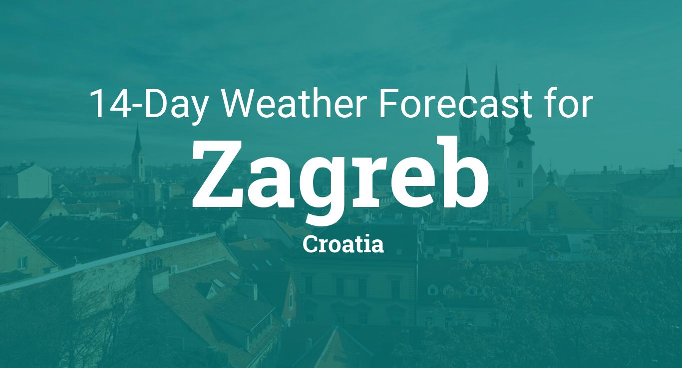 Zagreb Croatia 14 Day Weather Forecast