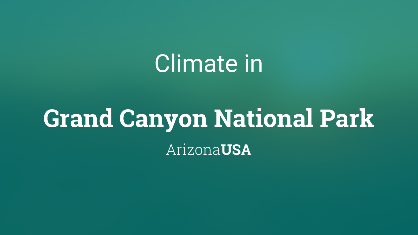 Climate Weather Averages In Grand Canyon National Park