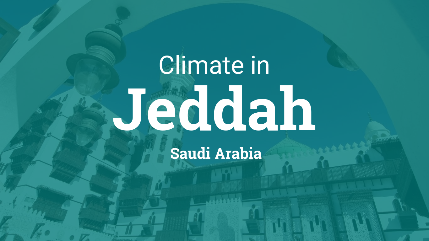 Climate & Weather Averages in Jeddah, Saudi Arabia