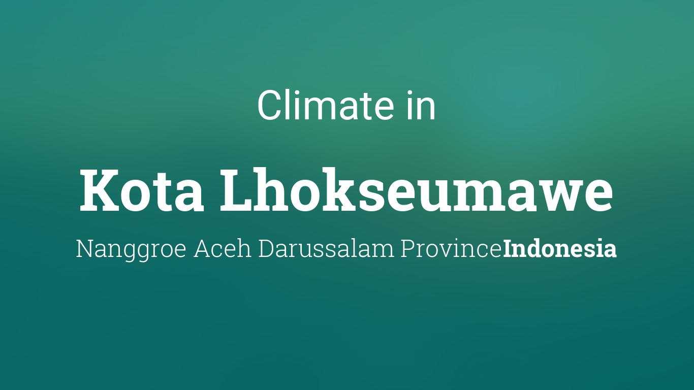 Climate Weather Averages In Kota Lhokseumawe Indonesia