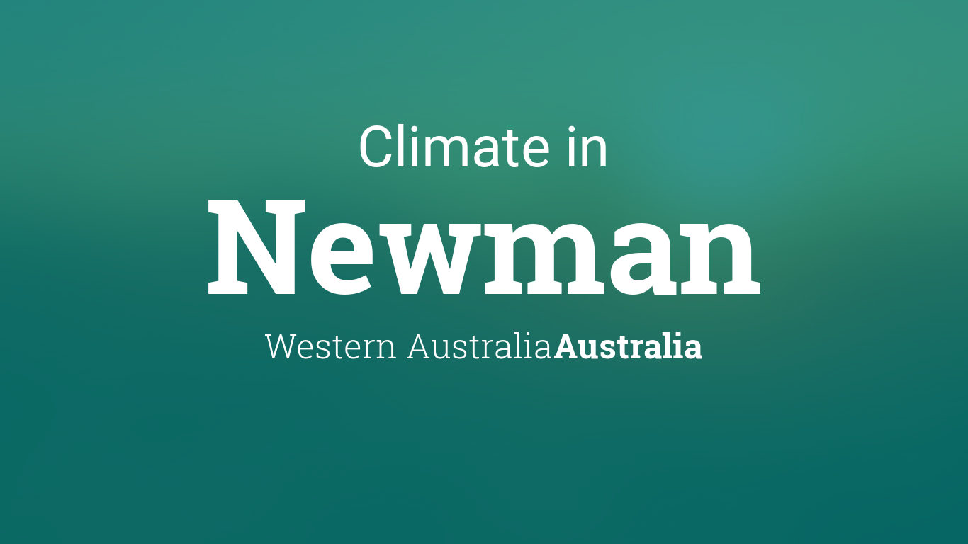 Climate & Weather Averages in Newman, Western Australia, Australia