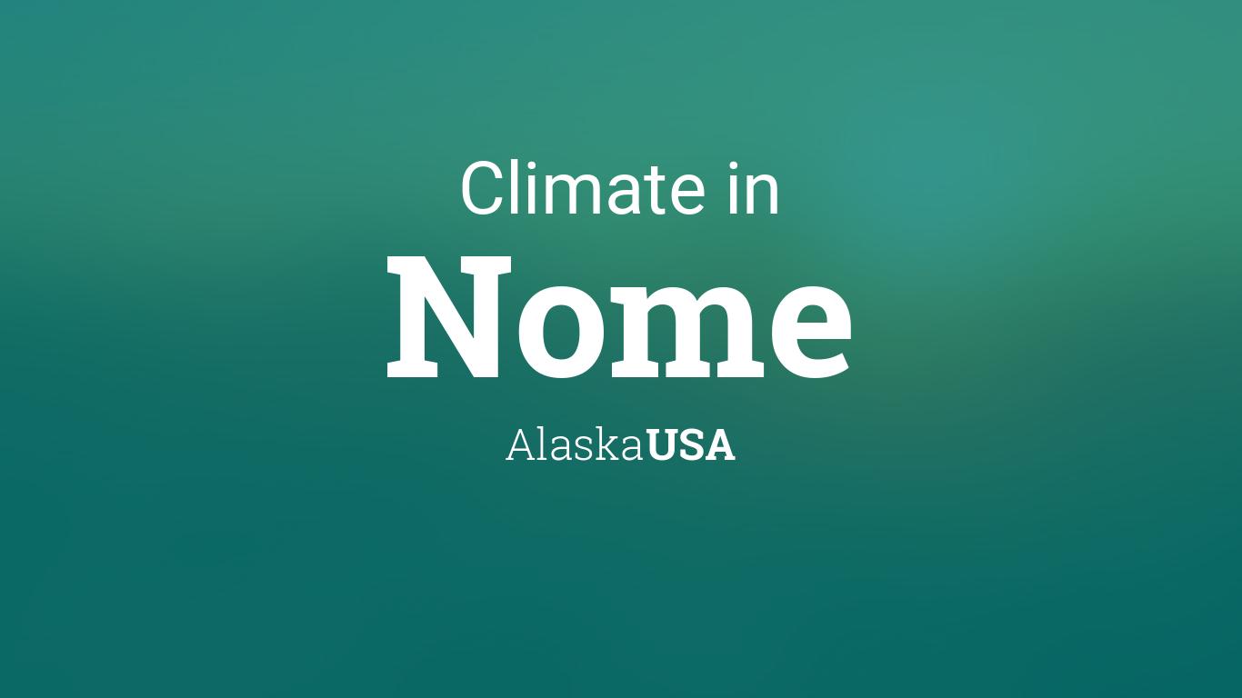 Climate Weather Averages In Nome Alaska Usa