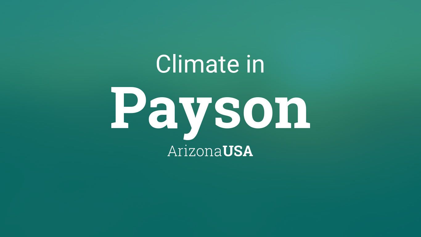 Climate & Weather Averages in Payson, Arizona, USA