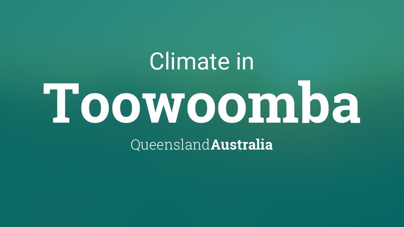 Climate Weather Averages In Toowoomba Queensland Australia