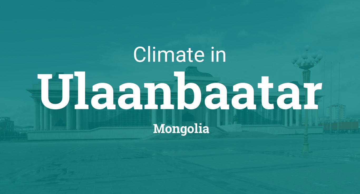 Ulaanbaatar Travel Guide - TSTC |Ulaanbaatar Climate