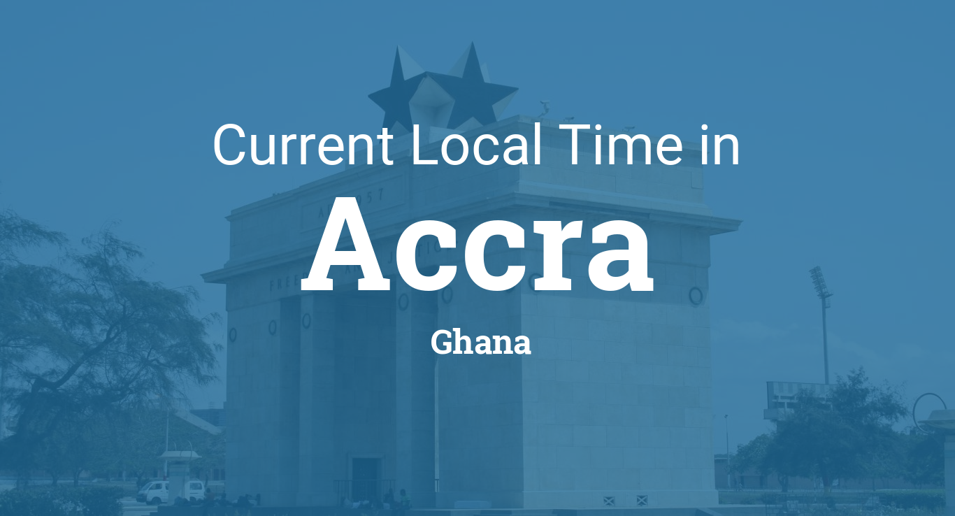 Current Local Time in Accra, Ghana