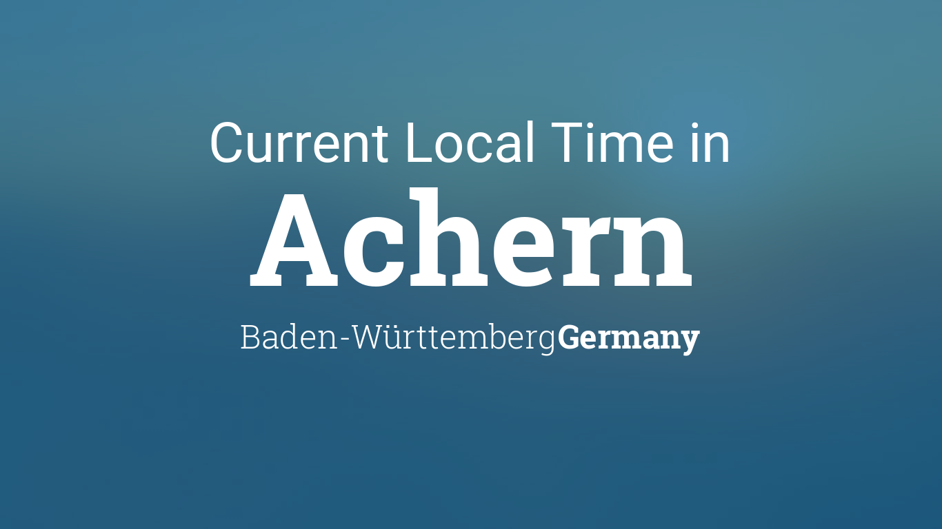 Current Local Time In Achern Baden Wurttemberg Germany