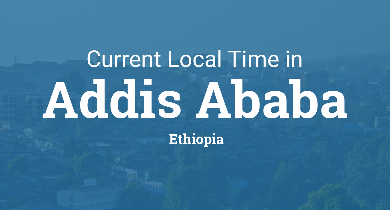 Current local time in addis ababa ethiopia gumiabroncs Gallery