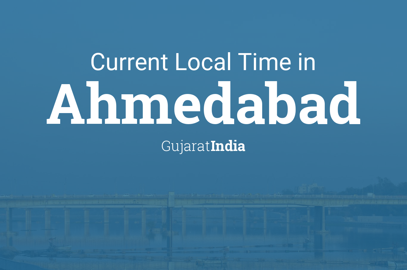Current Local Time in Ahmedabad, Gujarat, India