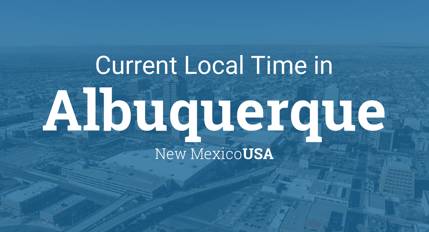 Current Local Time in Albuquerque, New Mexico, USA