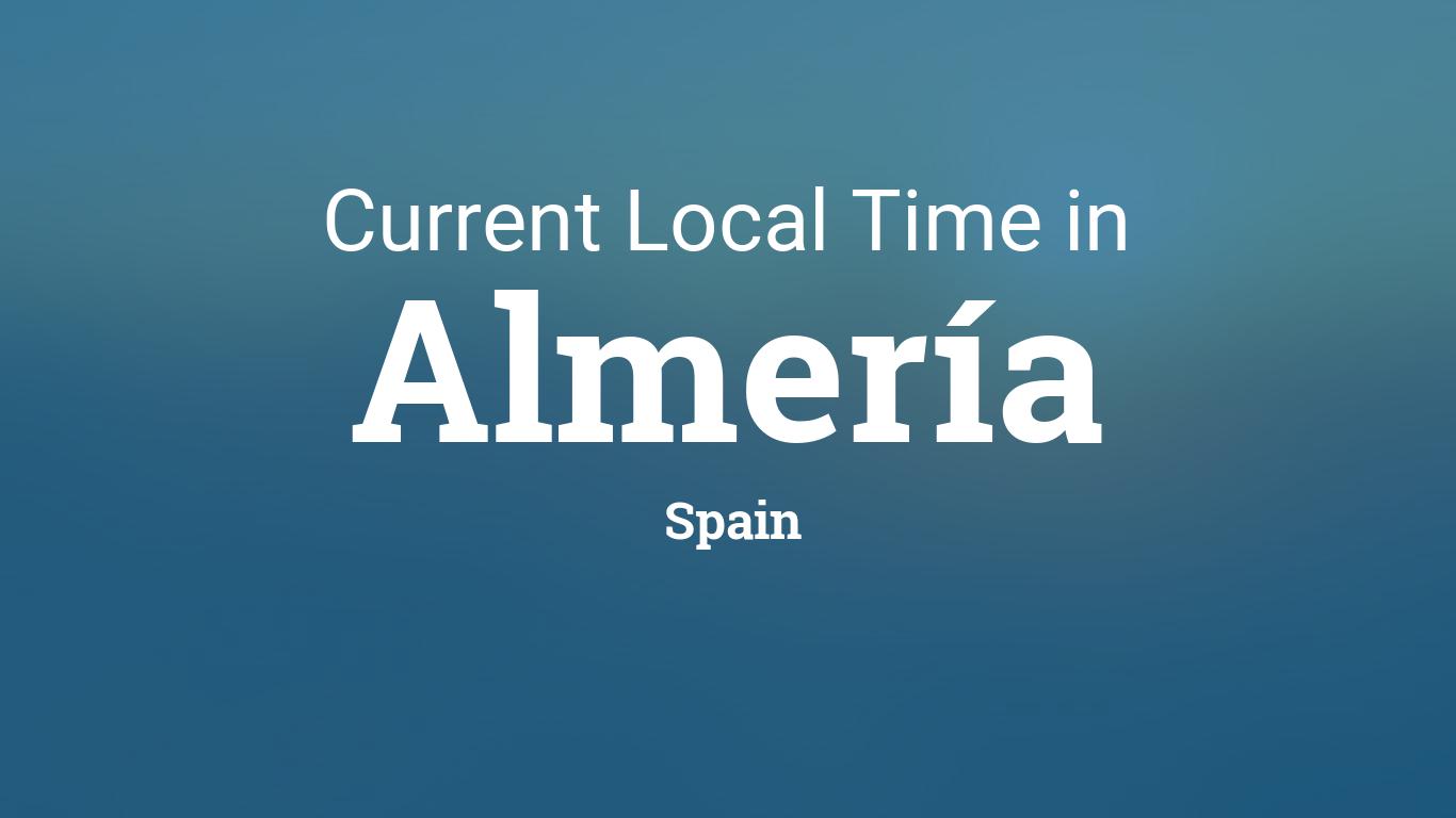 Current Local Time In Almeria Spain