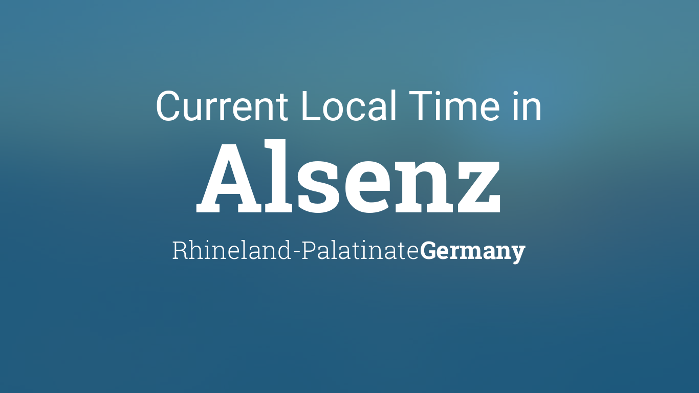 Current Local Time In Alsenz Rhineland Palatinate Germany