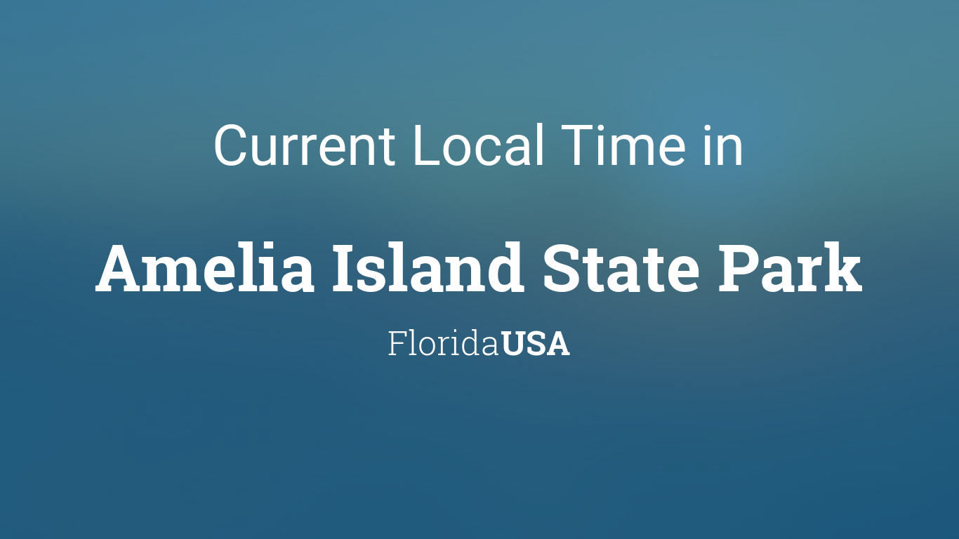 current local time in amelia island state park florida usa. Black Bedroom Furniture Sets. Home Design Ideas
