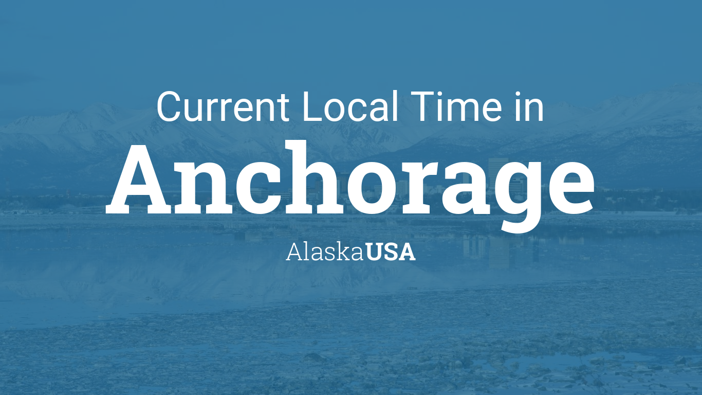 Current Local Time In Anchorage Alaska USA - Alaska usa map cities