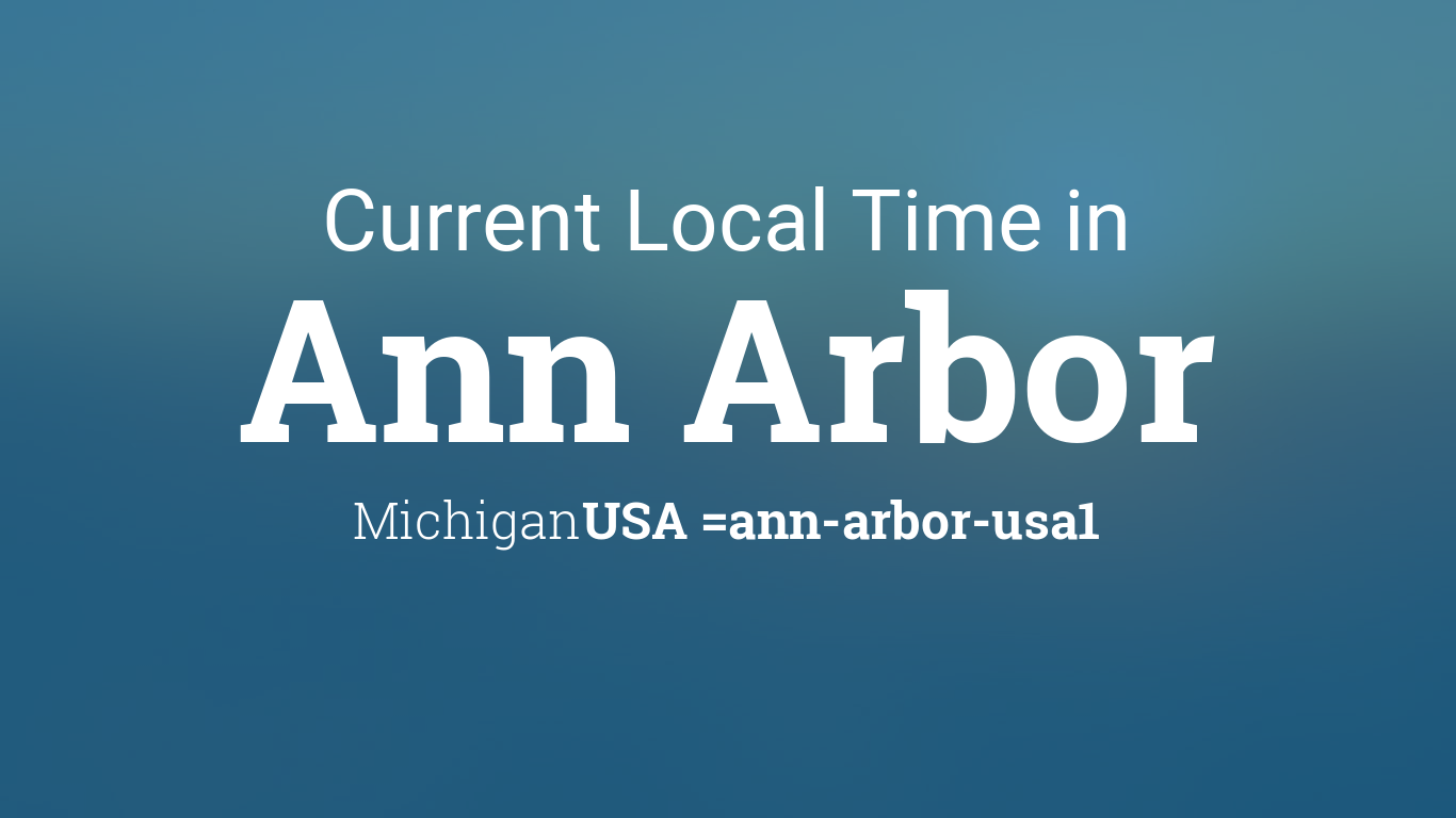 current local time in ann arbor michigan usa. Black Bedroom Furniture Sets. Home Design Ideas