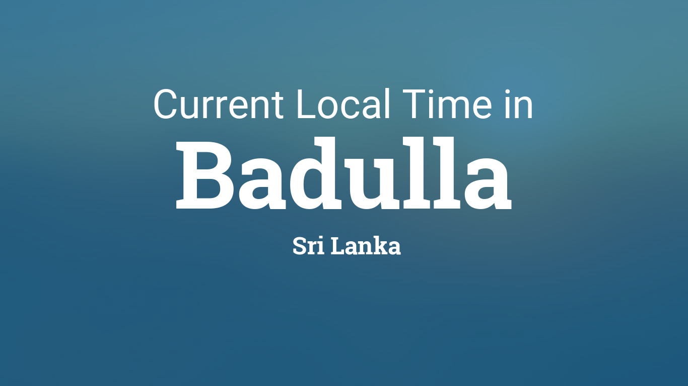 Current Local Time in Badulla, Sri Lanka