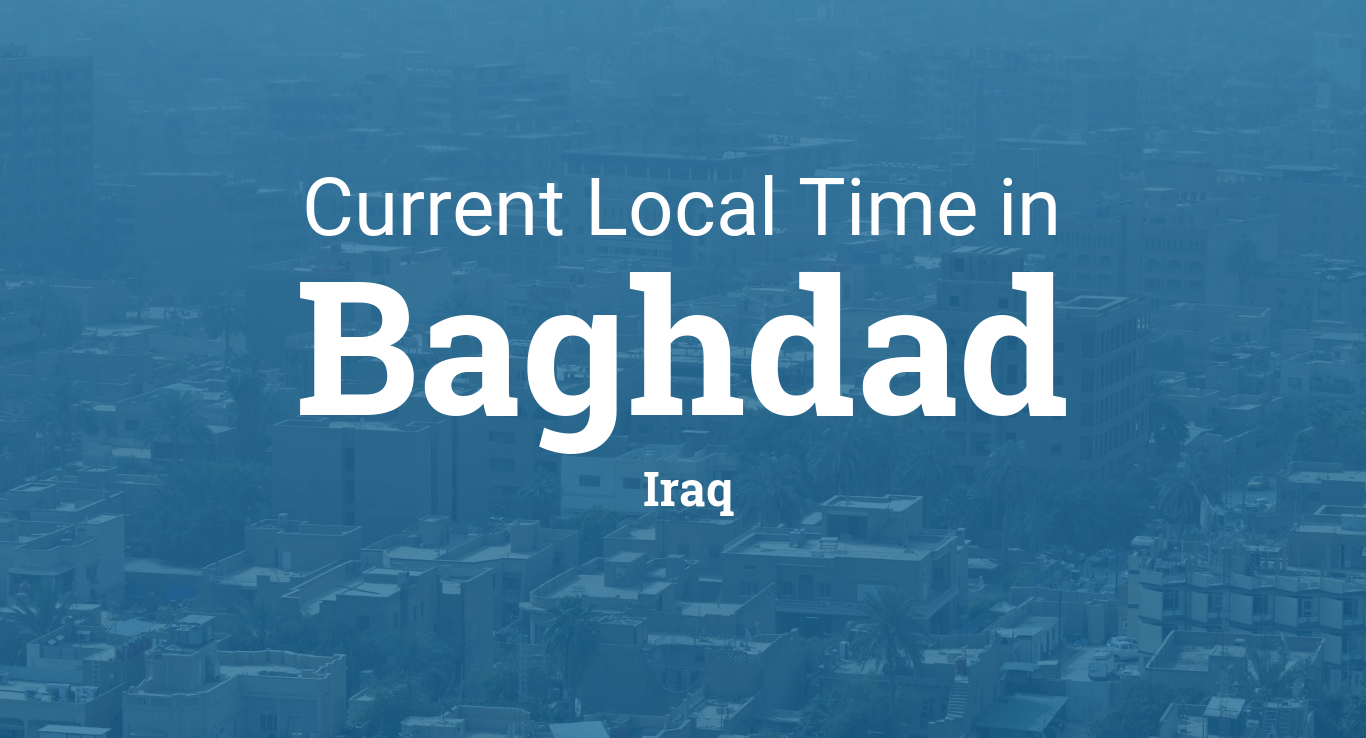 Current Local Time in Baghdad, Iraq