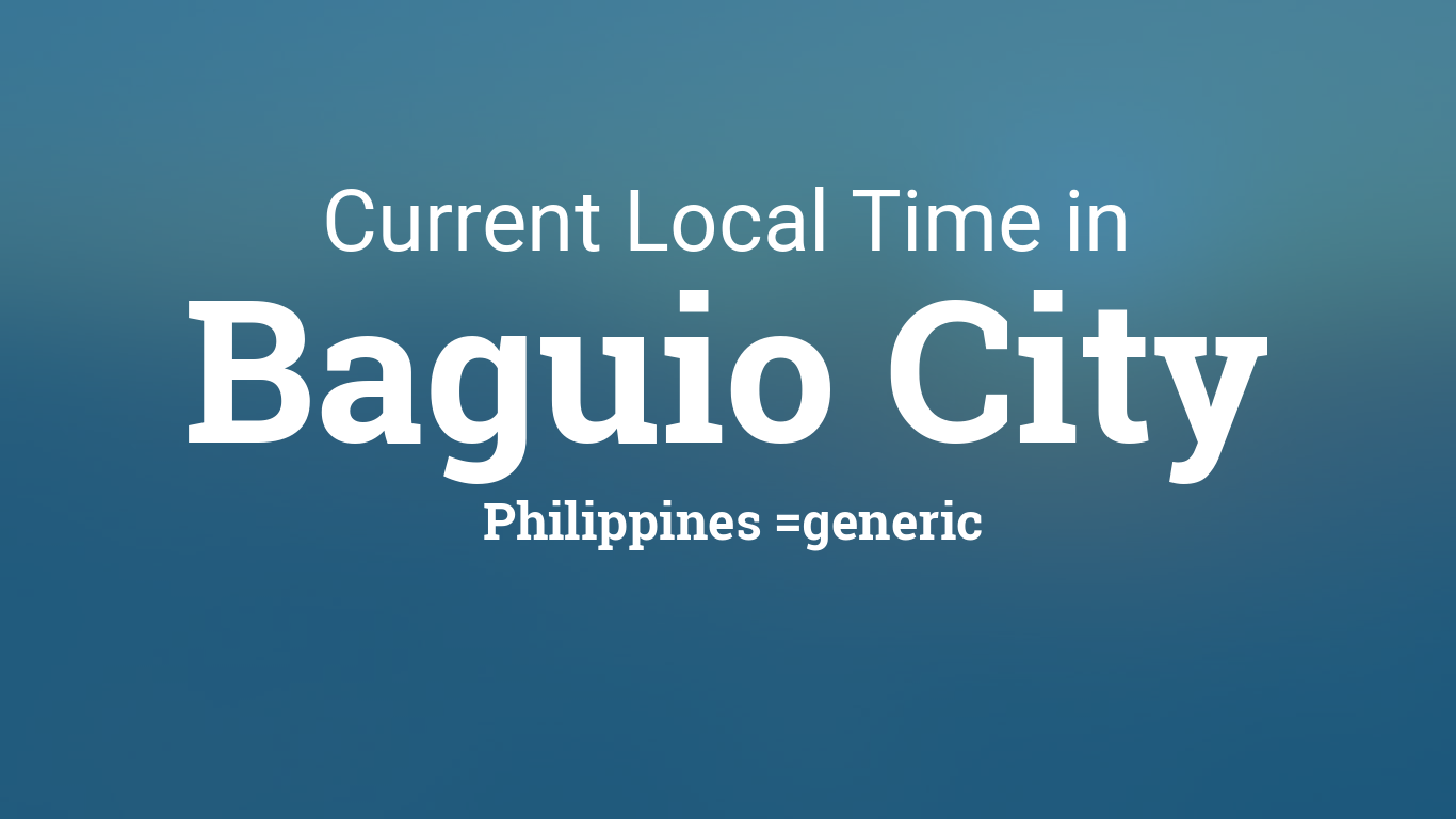 Current Local Time in Baguio City, Philippines