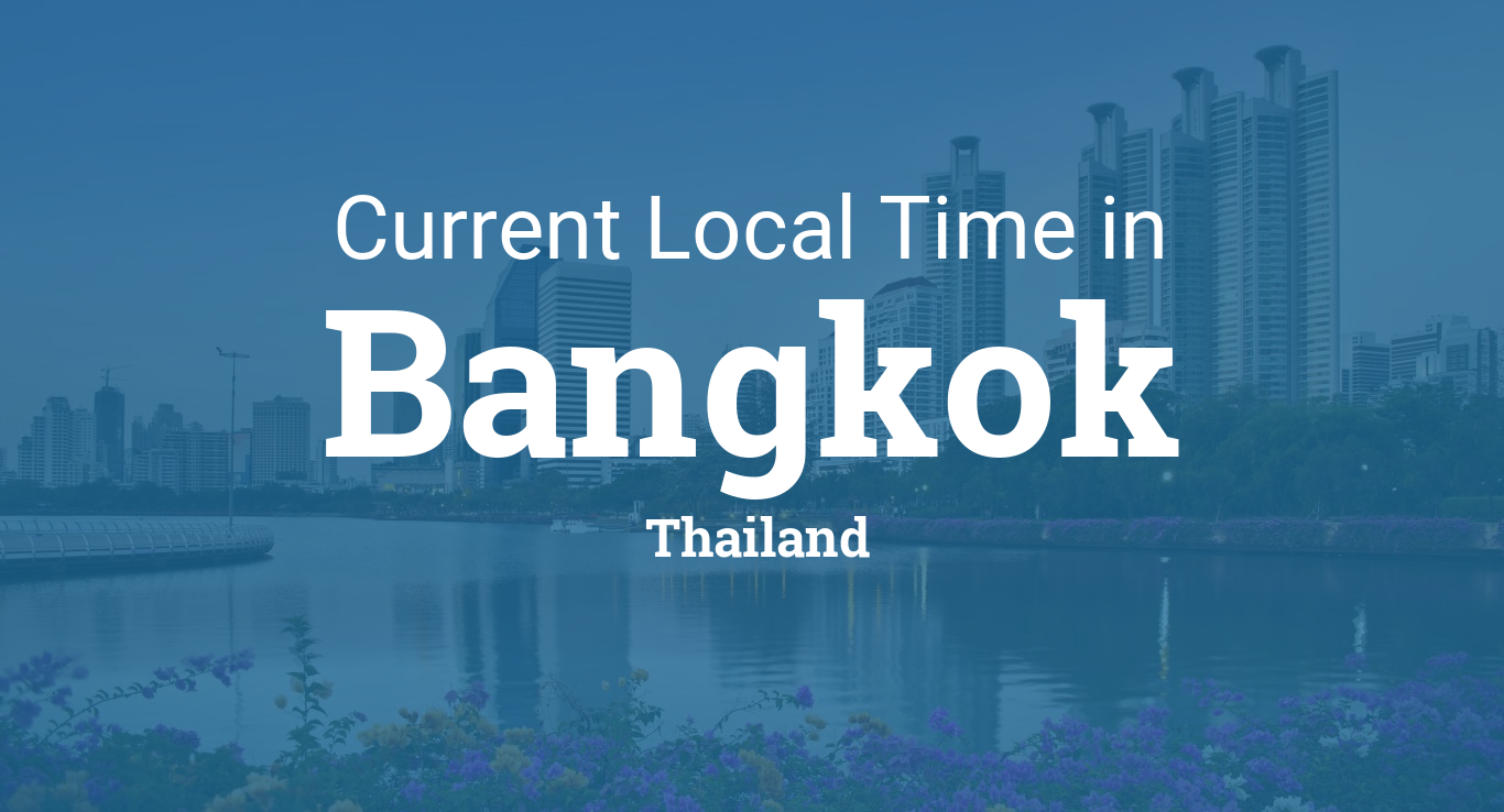 Current Local Time in Bangkok, Thailand