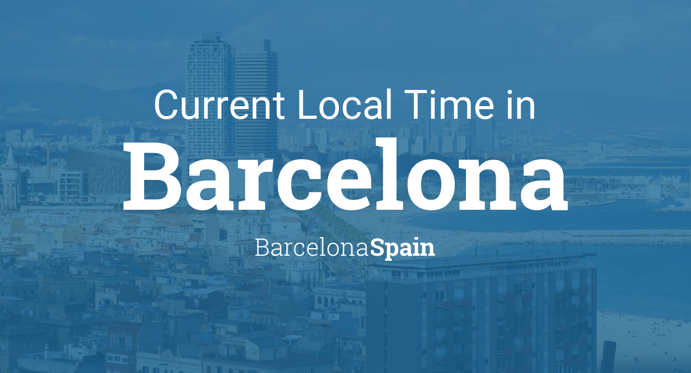 Current Local Time in Barcelona, Barcelona, Spain