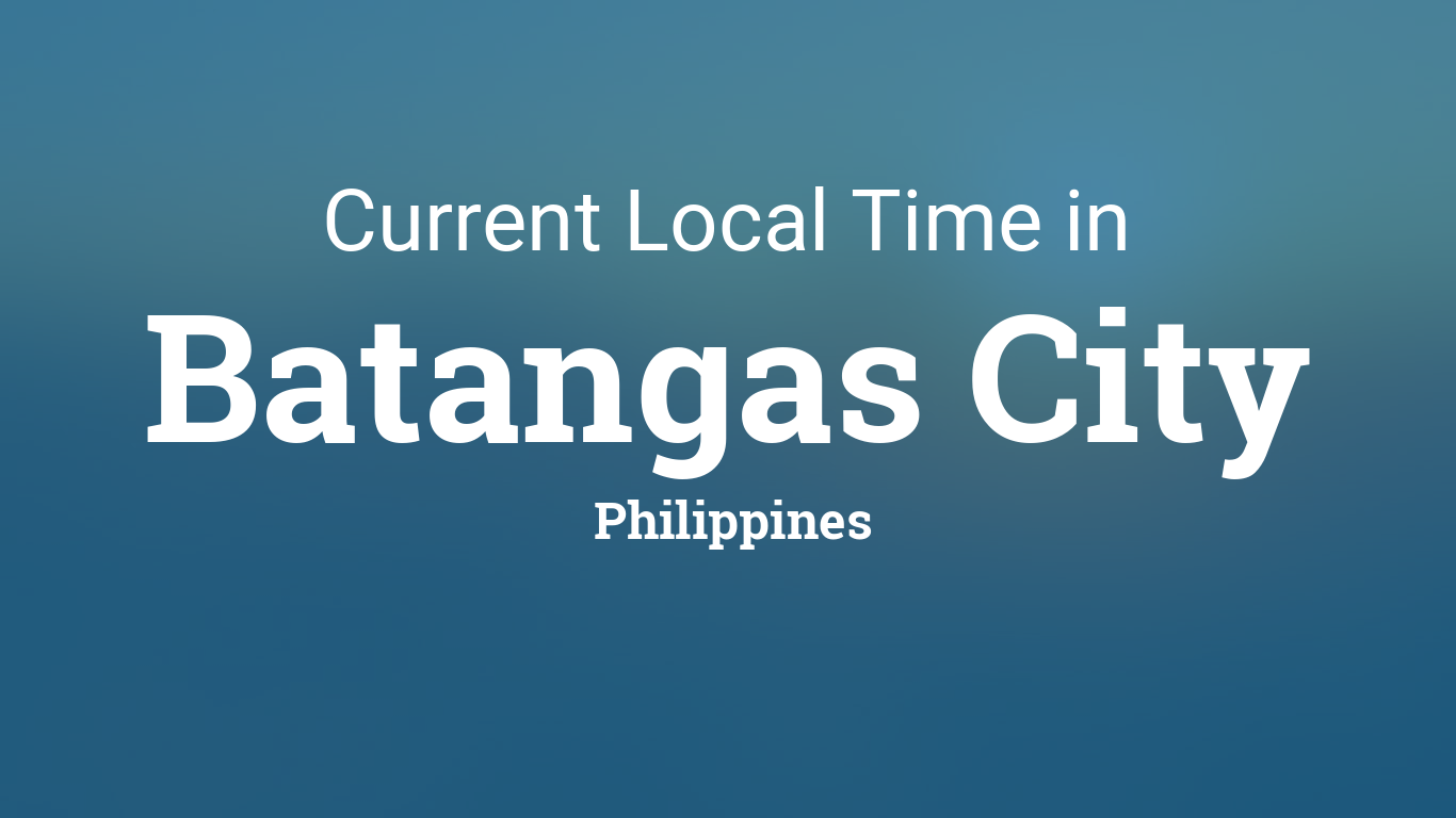 Current Local Time in Batangas City, Philippines