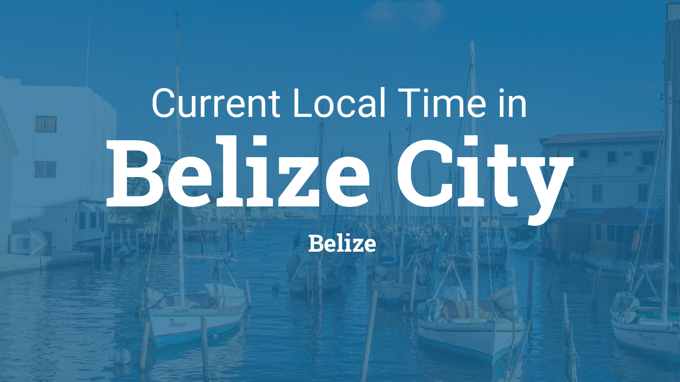 Current Local Time in Belize City, Belize