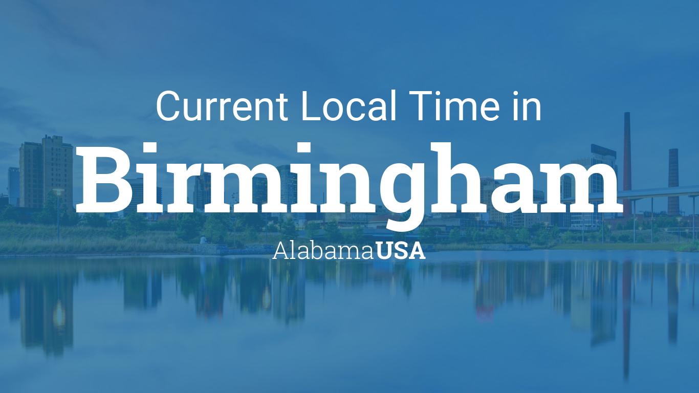 Current Local Time In Birmingham Alabama Usa