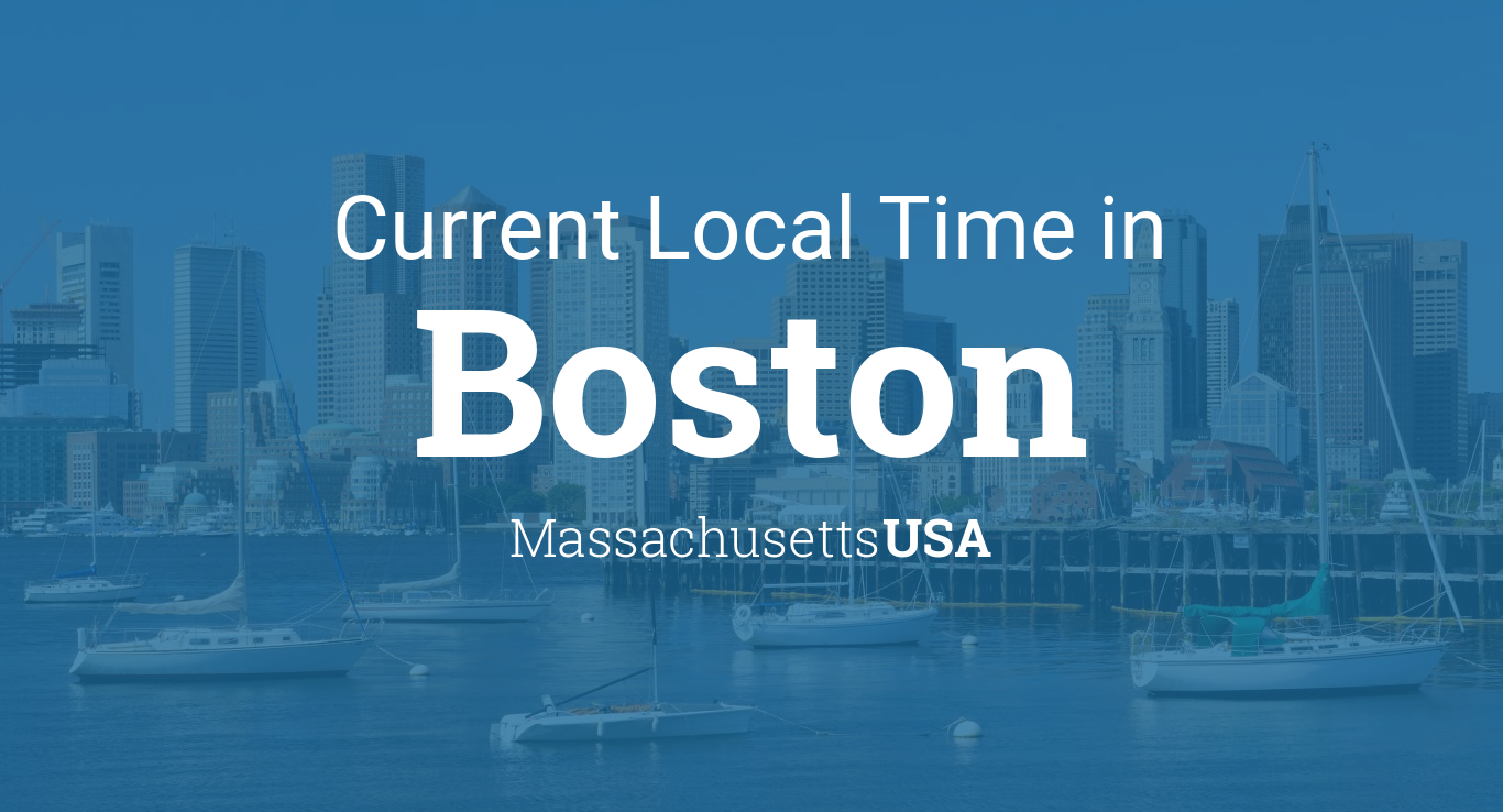 Current Local Time in Boston Massachusetts USA