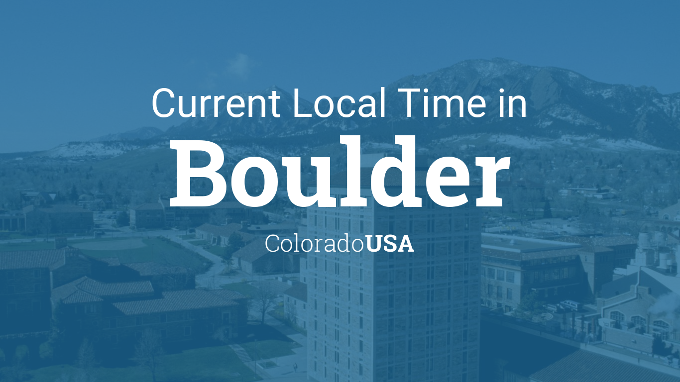 Current Local Time In Boulder Colorado Usa