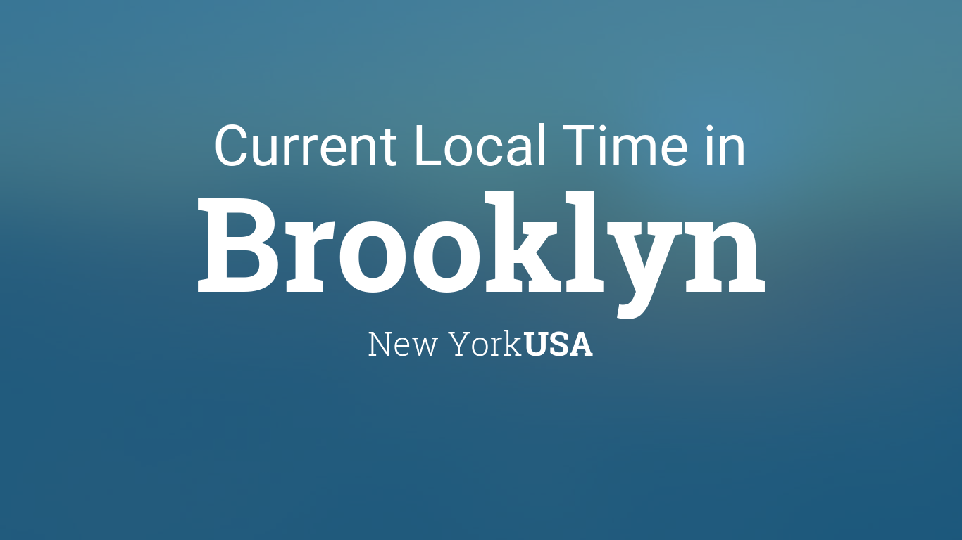 Current Local Time In Brooklyn New York Usa