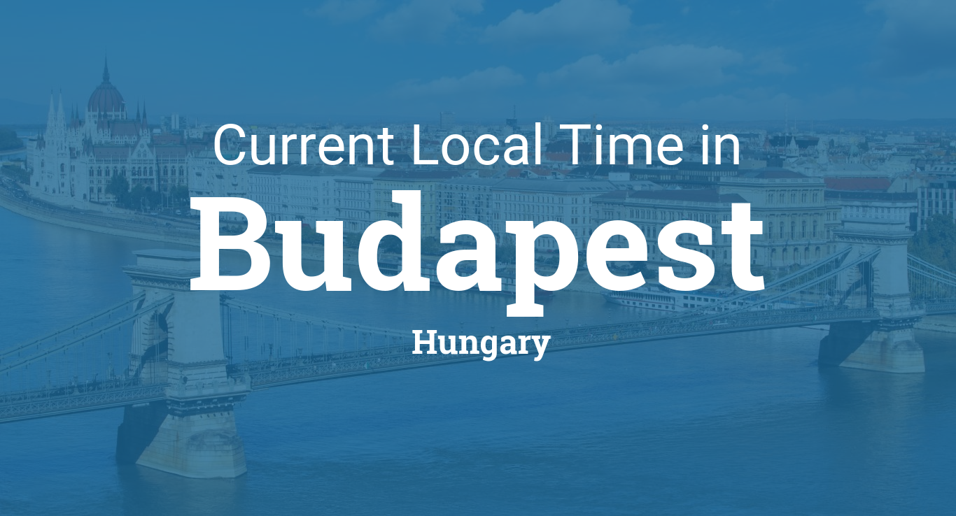 Current Local Time in Budapest, Hungary