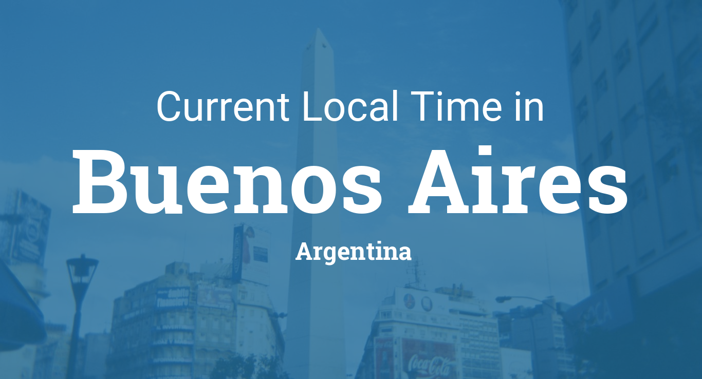 Current Local Time In Buenos Aires Argentina
