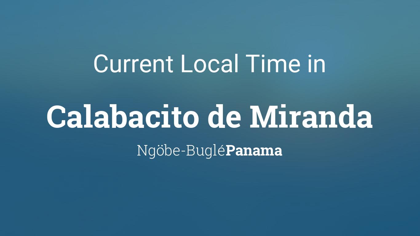 Current Local Time in Calabacito de Miranda, Panama