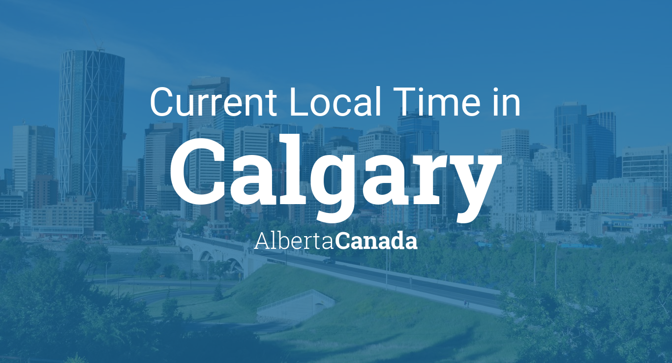 What is the time in calgary just now