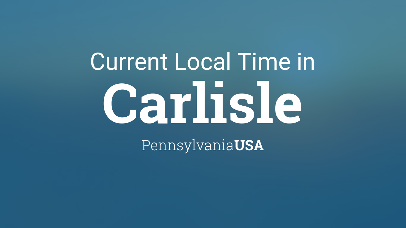 Current Local Time in Carlisle, Pennsylvania, USA