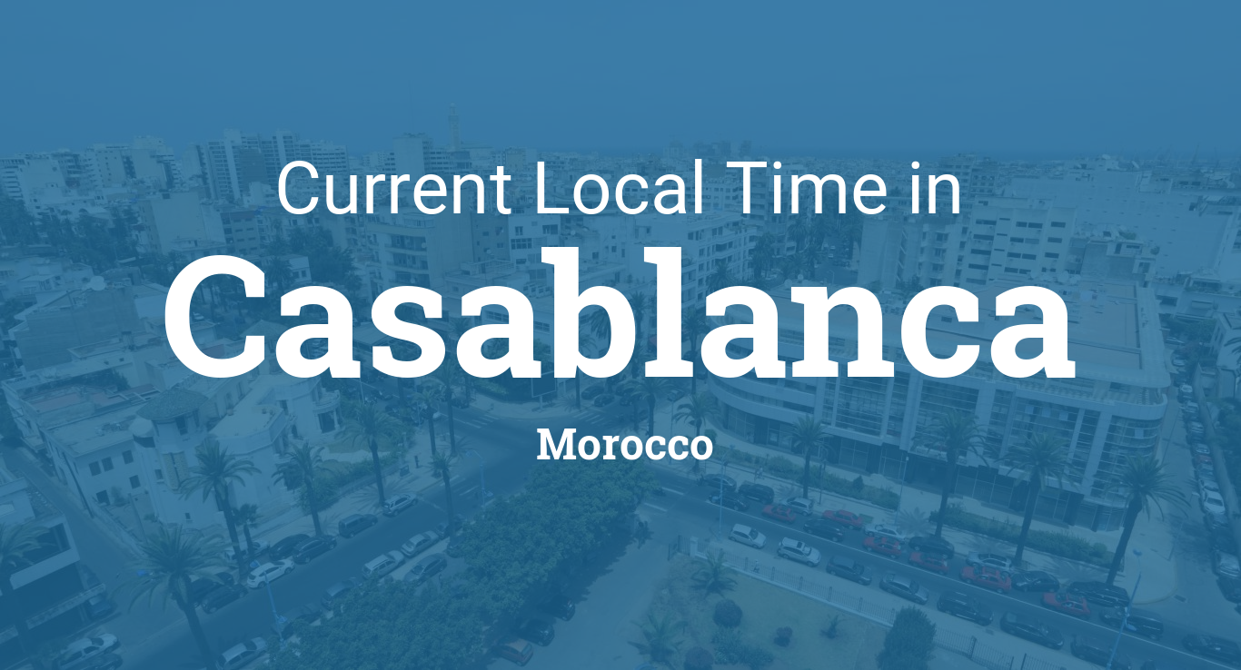 Current local time in casablanca morocco