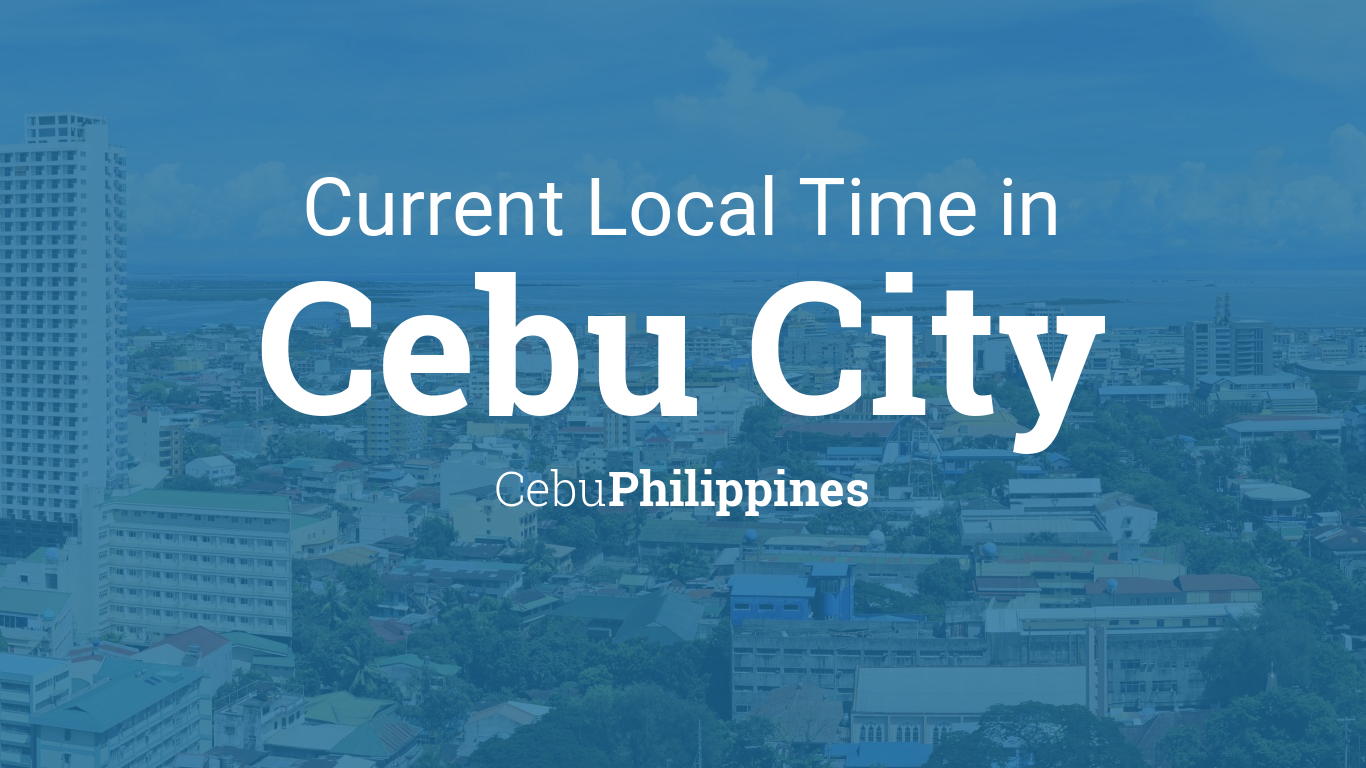 Current Local Time in Cebu City, Cebu, Philippines