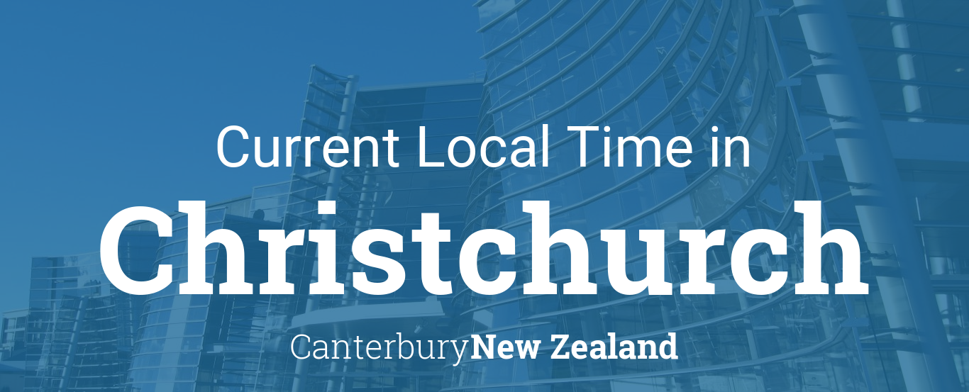 Current Local Time in Christchurch, New Zealand