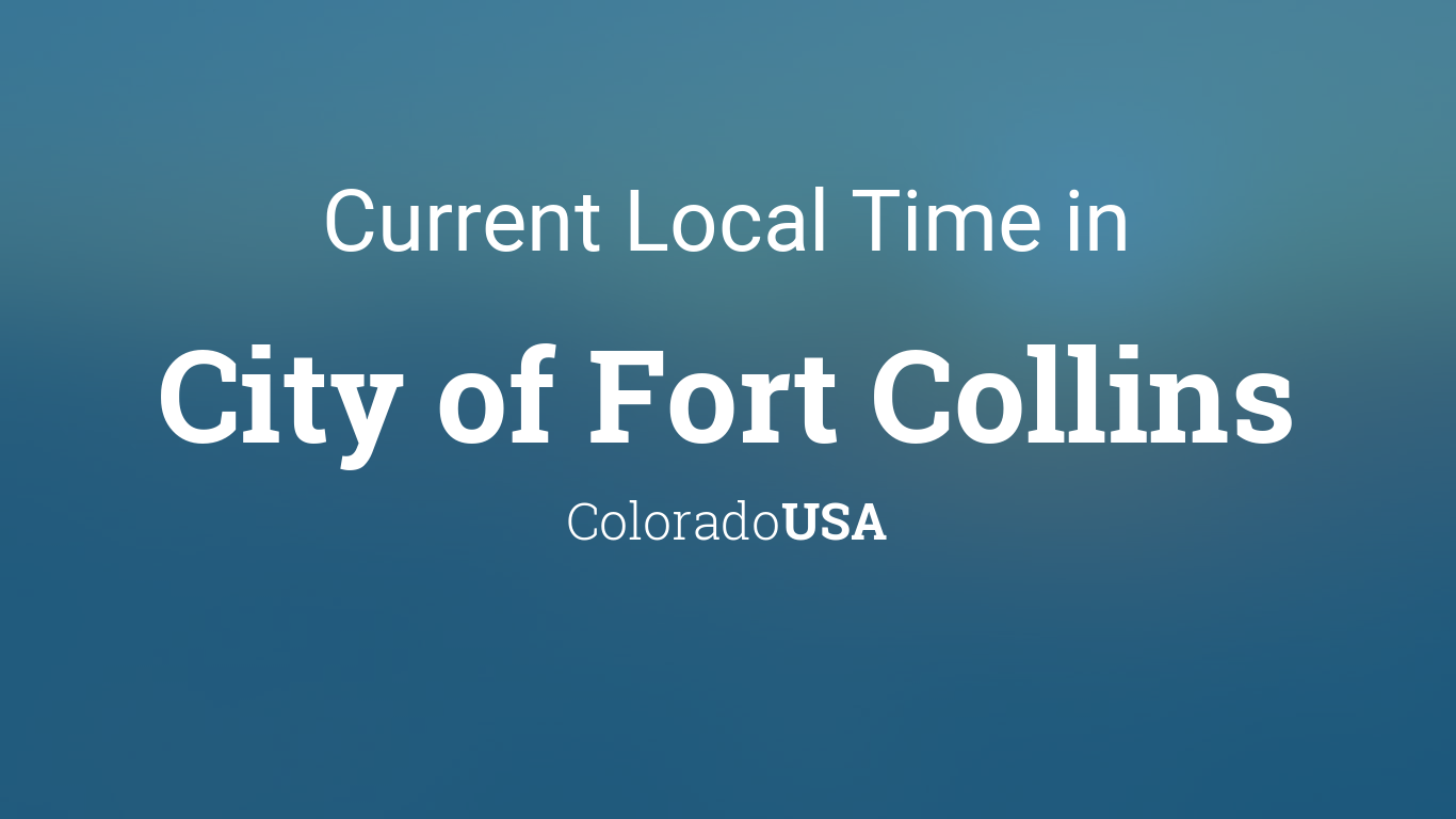time in fort collins co