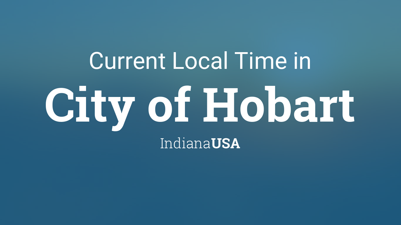 Current Local Time in City of Hobart, Indiana, USA on indiana museums, indiana railroads, indiana activities, indiana landscape, indiana places, indiana home, indiana farm land, indiana hotels, indiana police cars, indiana militia, indiana snakes, indiana earthquakes, indiana race tracks, indiana travel, indiana hospitals, indiana resources, indiana events, indiana geology,