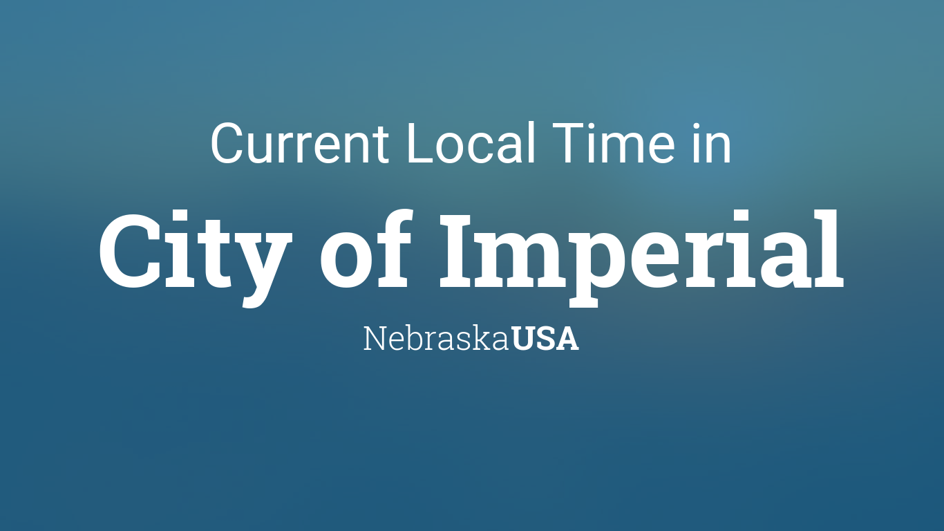 Current Local Time in City of Imperial, Nebraska, USA