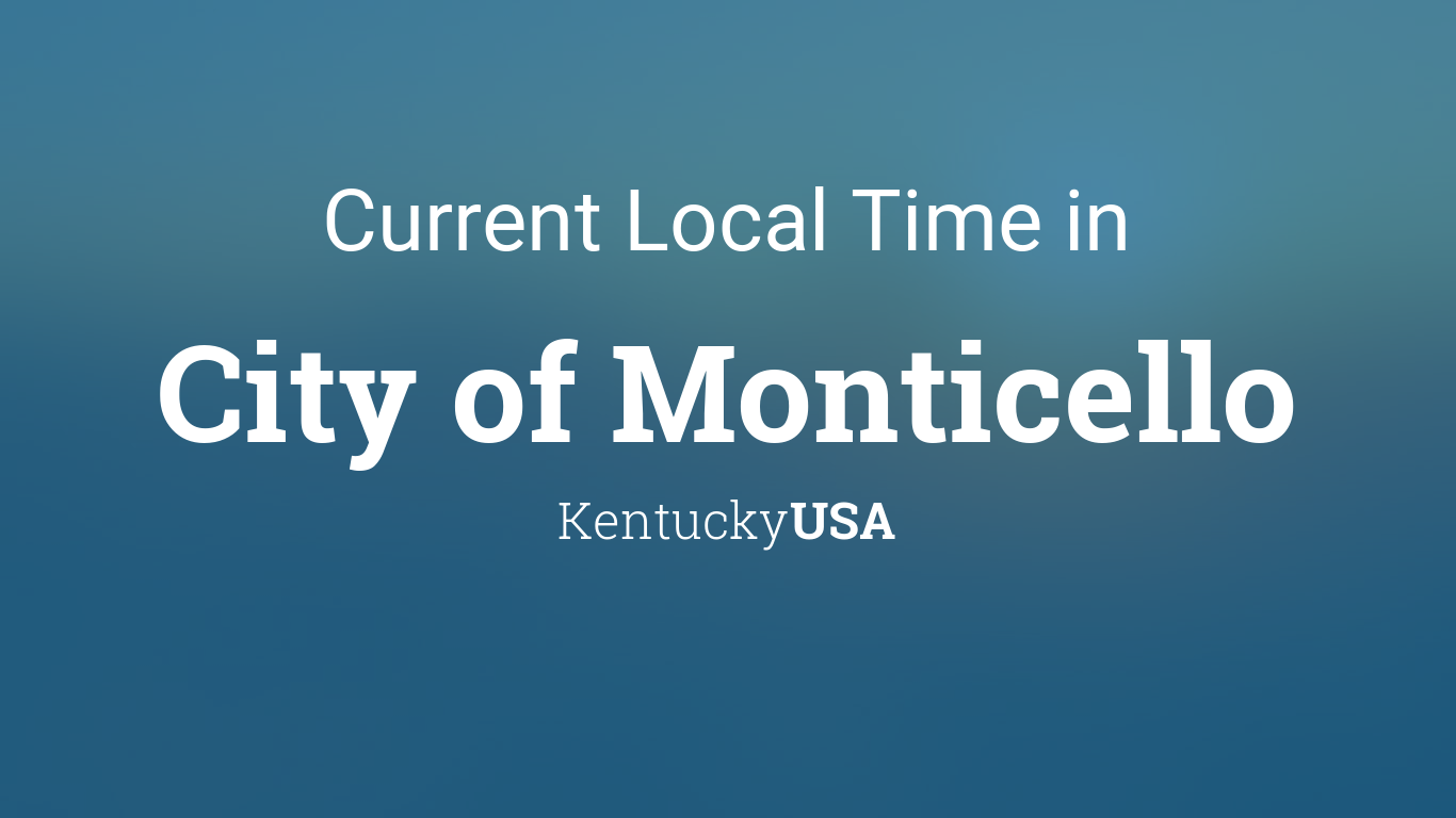 Current Local Time in City of Monticello, Kentucky, USA