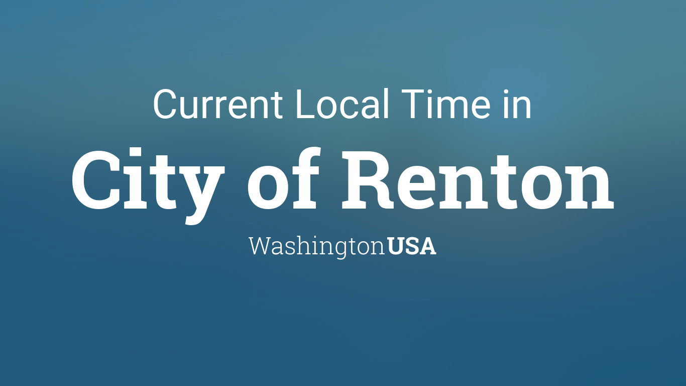 Current Local Time In City Of Renton Washington Usa