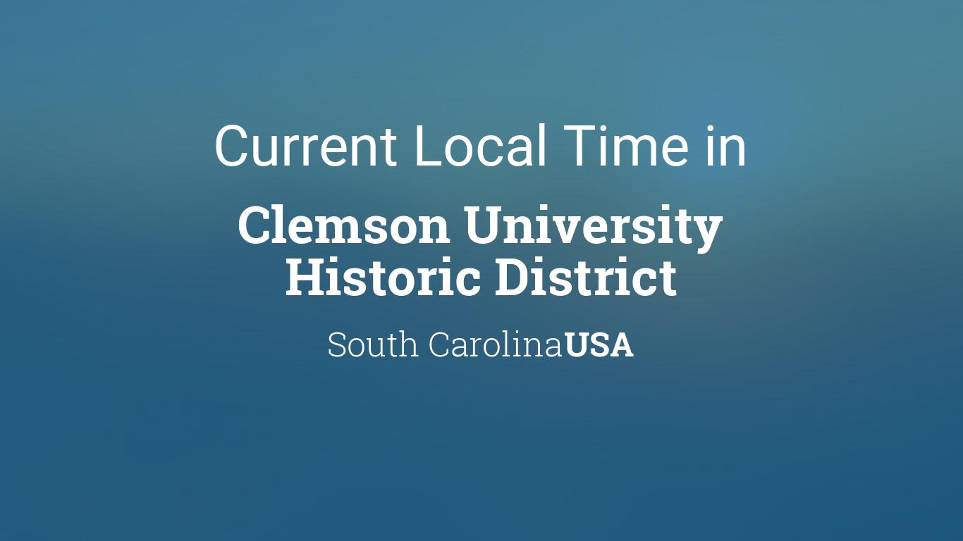 Clemson Academic Calendar 2022.Current Local Time In Clemson University Historic District South Carolina Usa
