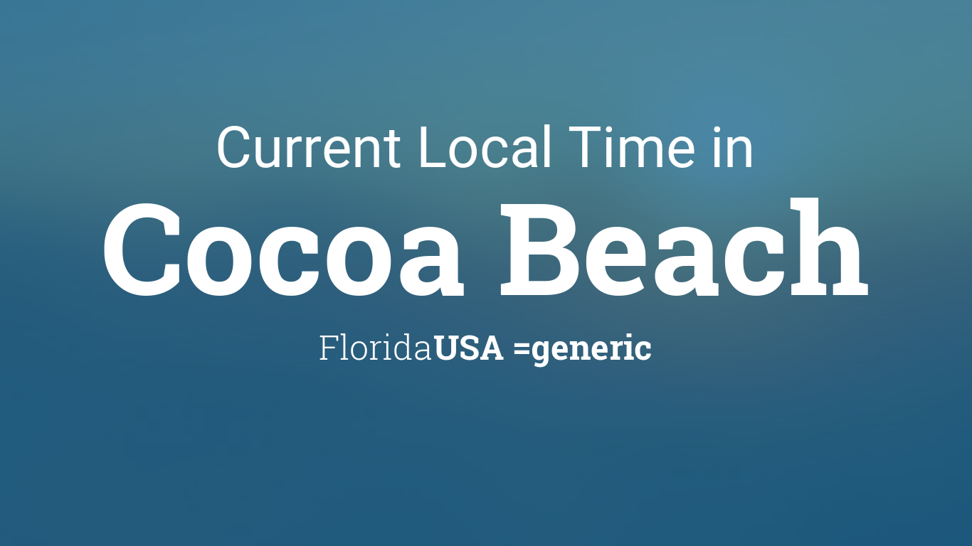 current local time in cocoa beach florida usa. Black Bedroom Furniture Sets. Home Design Ideas