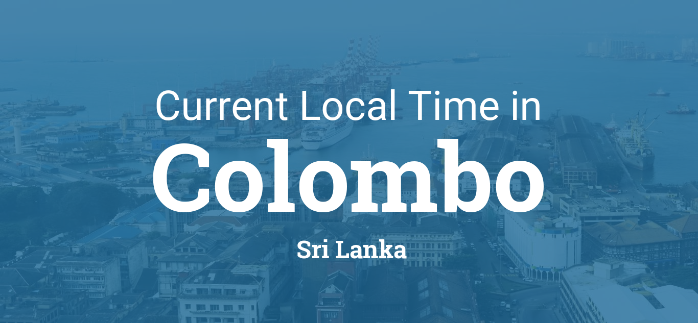 Current Local Time in Colombo, Sri Lanka