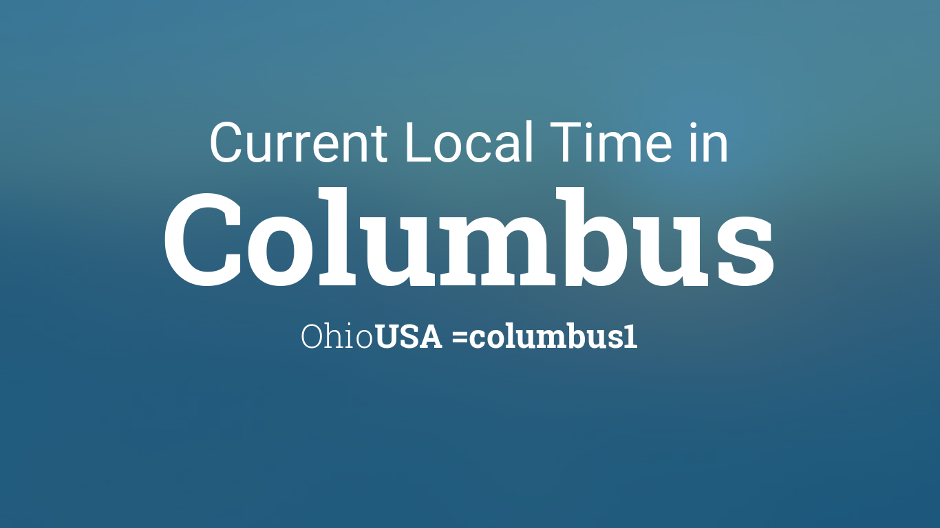 current local time in columbus ohio usa. Black Bedroom Furniture Sets. Home Design Ideas