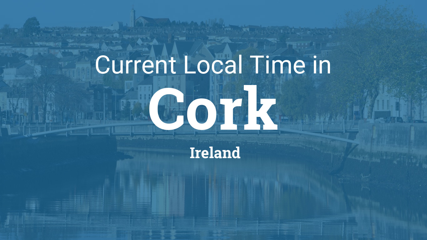Current Local Time in Cork, Ireland