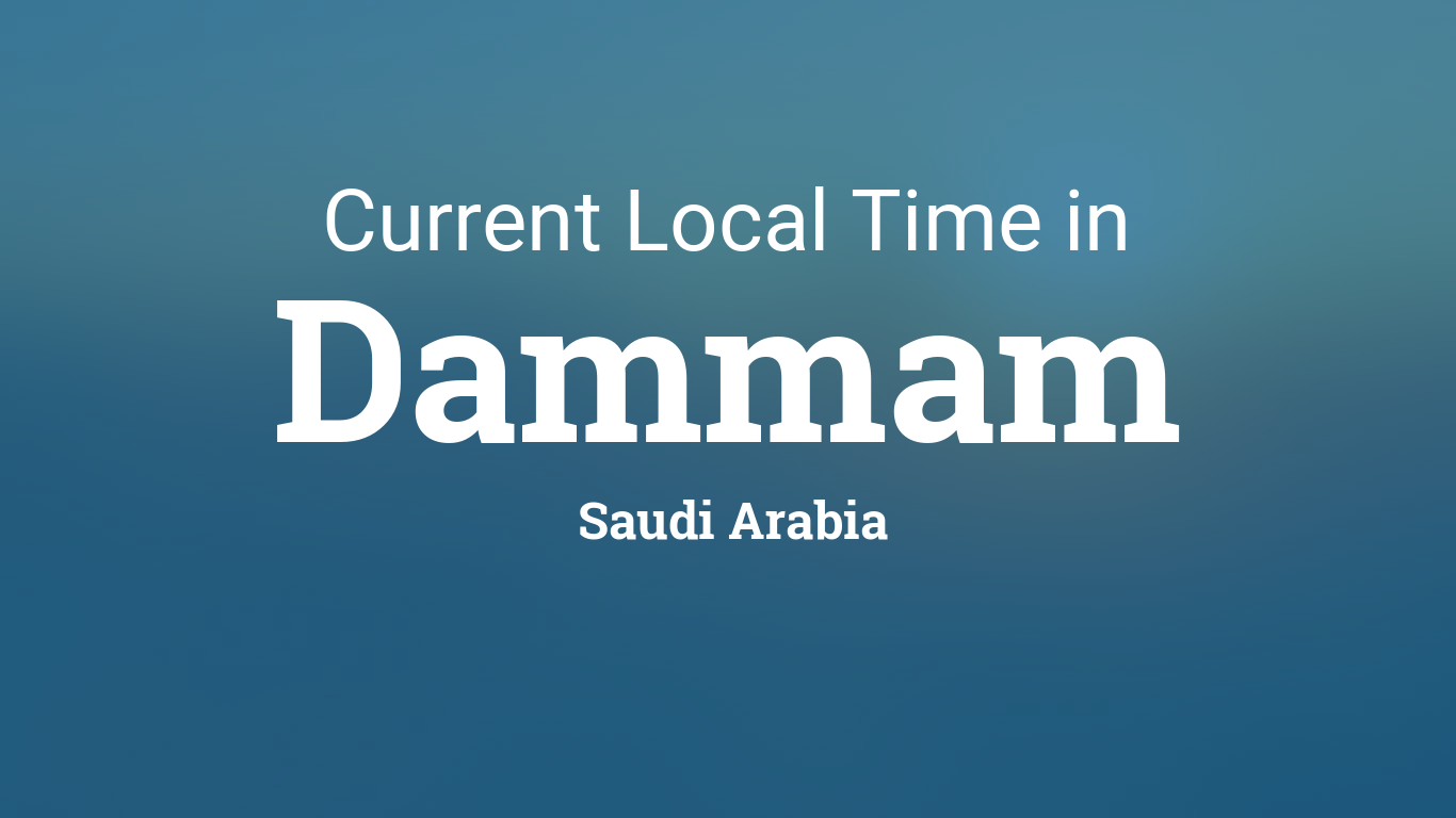 Current Local Time in Dammam, Saudi Arabia