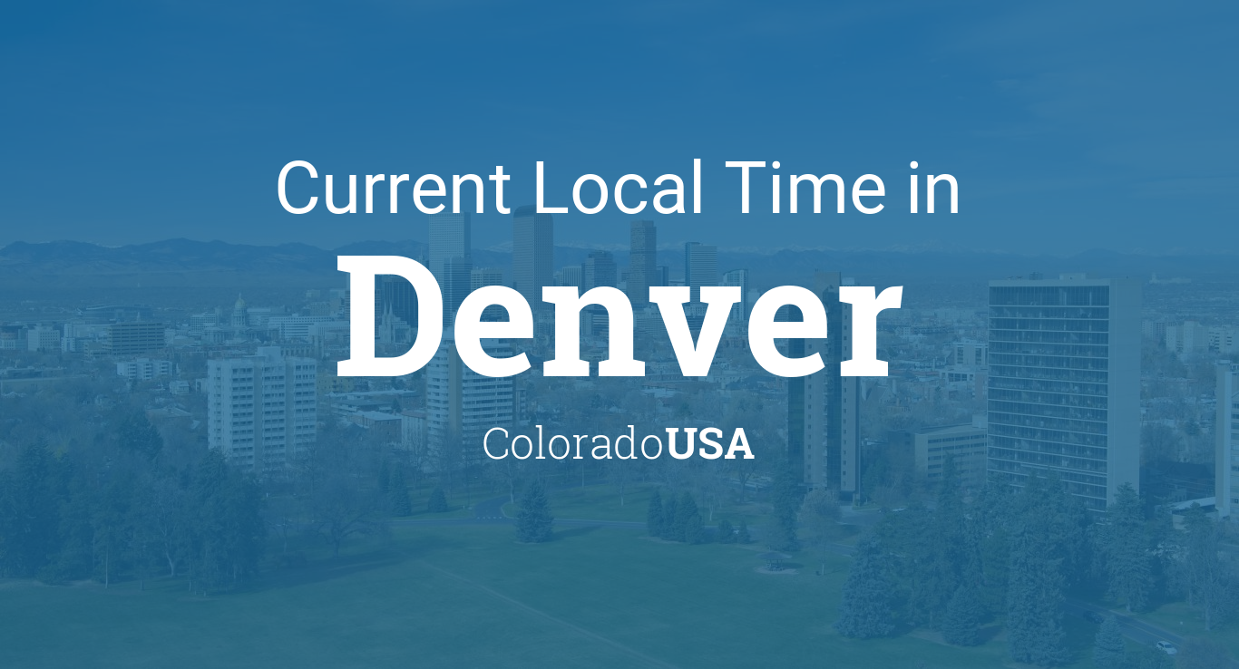Current Local Time In Denver Colorado Usa